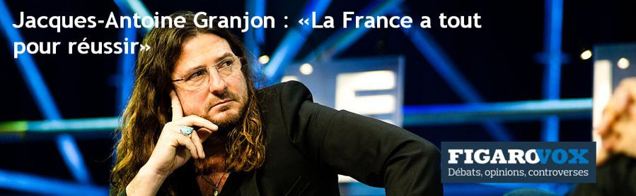 Jacques-Antoine Granjon : «La France a tout pour réussir»