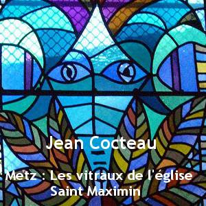 Les vitraux de Cocteau de l'église St Maximin de Metz